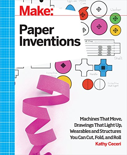 Make: Paper Inventions: Machines that Move, Drawings that Light Up, and Wearables and Structures You Can Cut, Fold, and Roll (Mixed-media-art-techniken)