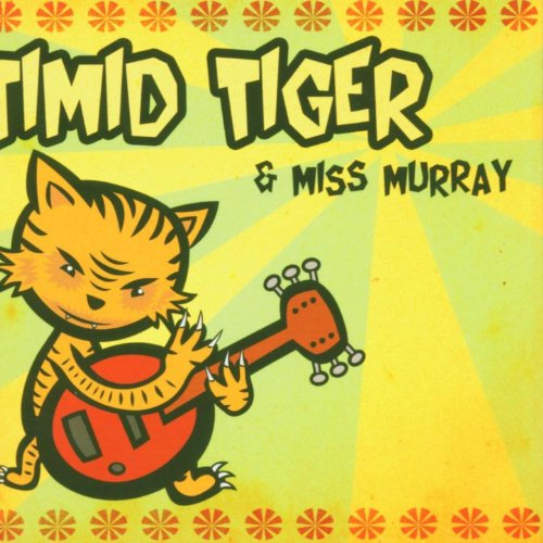 Timid Tiger & Miss Murray