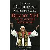 Benoît XVI : Ou le mystère Ratzinger