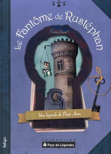 Le fantôme de Rustéphan : Une légende de Pont-Aven par Fanny Cheval