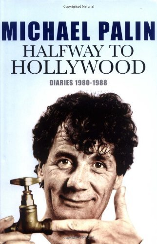 Halfway To Hollywood: Diaries 1980-1988 (Volume Two): The Film Years by Michael Palin (17-Sep-2009) Hardcover