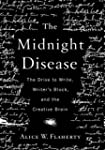 The Midnight Disease: The Drive to Wr...