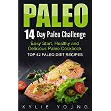 Paleo: 14-Day Paleo Challenge: Top 42 Paleo Diet Recipes - Easy Start, Healthy and Delicious Paleo Cookbook (Paleo Slow Cooker, Paleo Crockpot, Weight Loss Meal Plan) (English Edition)