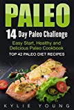 Paleo: 14-Day Paleo Challenge: Top 42 Paleo Diet Recipes - Easy Start, Healthy and Delicious Paleo Cookbook (Paleo Slow Cooker, Paleo Crockpot, Weight Loss Meal Plan)