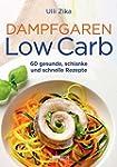 Dampfgaren- Low Carb: 60 gesunde, sch...