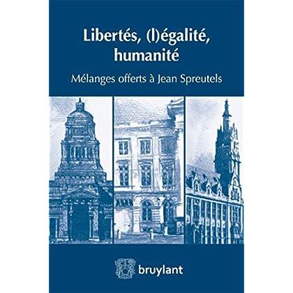 Libertés, (l)égalité, humanité: Mélanges offerts à Jean Spreutels
