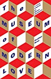 The Museum of Modern Love by Heather Rose front cover