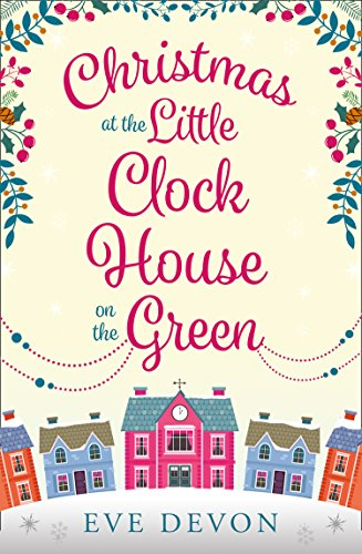 Christmas at the Little Clock House on the Green: An enchanting and warm-hearted romance full of Christmas cheer (Whispers Wood, Book 2)