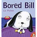 Bored Bill by Liz Pichon (2006-07-03)