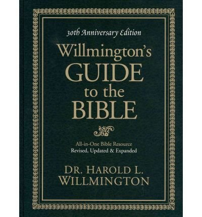 [{ Willmington's Guide to the Bible (Anniversary, Revised, Updated, Expanded) By Willmington, Harold L ( Author ) Oct - 21- 2011 ( Hardcover ) } ]
