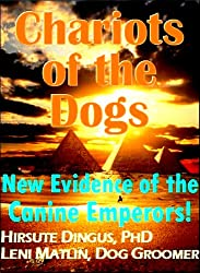 Chariots of the Dogs: New Evidence of the Canine Emperors (English Edition)