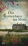 Buchinformationen und Rezensionen zu Das Herrenhaus im Moor: Roman von Felicity Whitmore