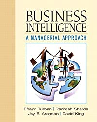 Business Intelligence: a Managerial Approach by Efraim Turban (2007-04-04)
