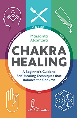 Chakra Healing: A Beginners Guide to Self-Healing Techniques that Balance the Chakras (English Edition)