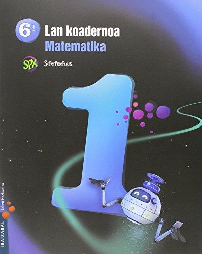 Matematika Lmh 6 - 1. Lan koadernoa (Superpixepolis proiektua) - 9788483949962