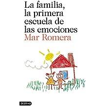 La familia, la primera escuela de las emociones: Prólogo de Francesco Tonucci (Imago Mundi)