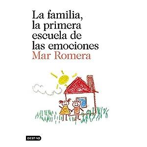 La familia, la primera escuela de las emociones: Prólogo de Francesco Tonucci (