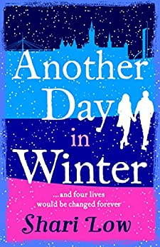 Another Day in Winter: Celebrate Christmas with the most emotional, heat-warming read of 2018! (A Winter Day Book Book 2) by [Low, Shari]