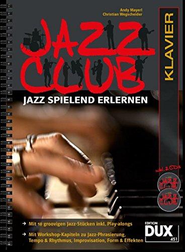 Jazz Club: Jazz spielend erlernen inkl 2 CD's. Ausgabe für Klavier