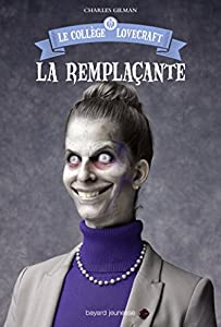 """Afficher """"Collège Lovecraft (Le) n° 4 Remplaçante (La)"""""""