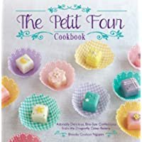 The Petit Four Cookbook: Adorably Delicious, Bite-Size Confections from the Dragonfly Cakes Bakery