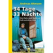 34 Tage – 33 Nächte: Von Paris nach Berlin zu Fuß und ohne Geld