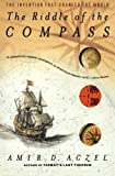 The Riddle of the Compass: The Invention that Changed the World by Aczel, Amir D. (2002) Paperback