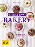 Simply Raw Bakery: Rohköstlich & vegan backen (GU Themenkochbuch)