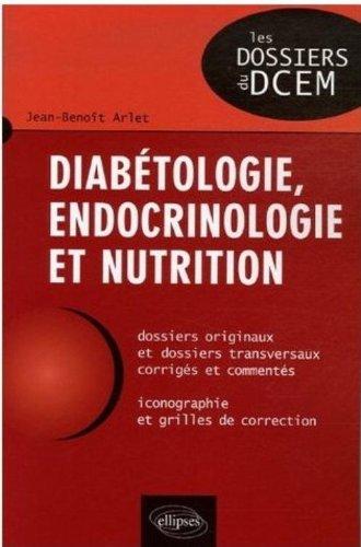 Diabétologie, endocrinologie et nutrition par Jean-Benoît Arlet