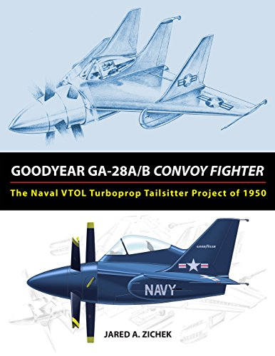goodyear-ga-28a-b-convoy-fighter-the-naval-vtol-turboprop-tailsitter-project-of-1950-english-edition