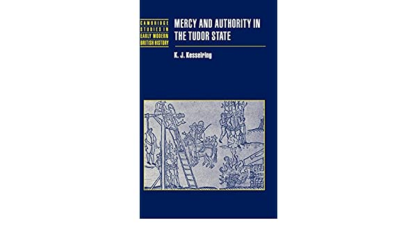 Mercy and Authority in the Tudor State (Cambridge Studies in Early Modern British History)