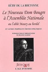Le Nouveau Dom Bougre à l'Assemblée Nationale : Ou l'abbé Maury au bordel et autres pamphlets érotico-politiques