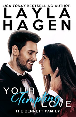 Your Tempting Love (The Bennett Family) by [Hagen, Layla]