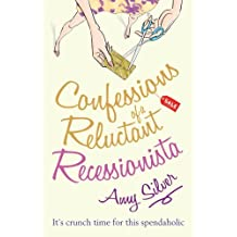 Confessions of a Reluctant Recessionista by Amy Silver (2009-10-22)