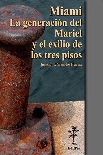 Miami: La generación del Mariel y el exilio de los tres pisos (Papers nº 1) por Ignacio Granados