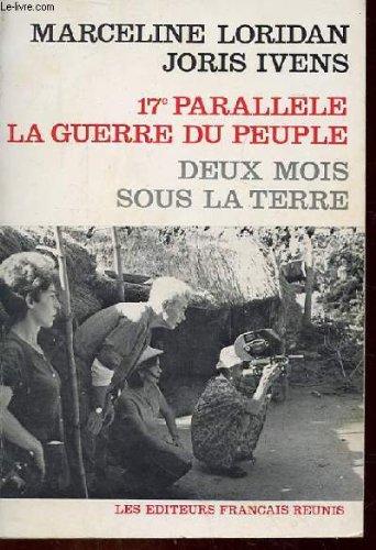 17e PARALLELE LA GUERRE DU PEUPLE, DEUX MOIS SOUS LA TERRE