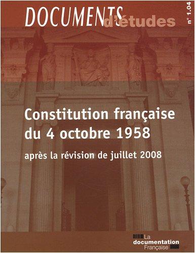 Constitution française du 4 octobre 1958 (après la révision de juillet 2008)\Documents d'études n.1 04