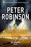 A Necessary End (Inspector Banks Book 3) by Peter Robinson