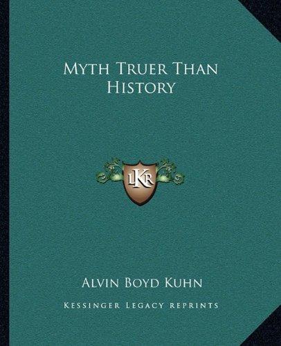 Myth Truer Than History
