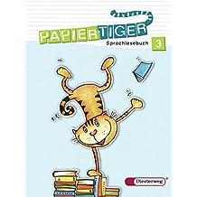 Papiertiger. Sprachlesebuch: PAPIERTIGER - Ausgabe 2006: Sprachlesebuch 3 (PAPIERTIGER 2 - 4, Band 15)