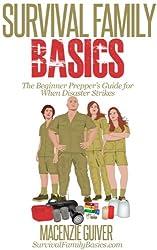 The Beginner Prepper's Guide for When Disaster Strikes (Survival Family Basics - Preppers Survival Handbook Series) (English Edition)