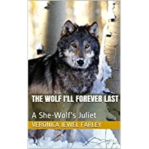 The Wolf I'll Forever Last: A She-Wolf's Juliet (English Edition)