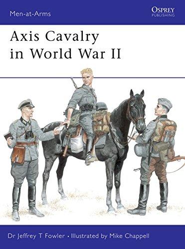 Axis Cavalry in World War II (Men-at-Arms) por Jeffrey T. Fowler