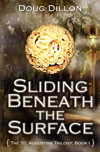 Sliding Beneath the Surface: [The St. Augustine Trilogy: Book I]