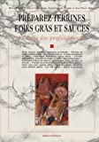 Préparez terrines foie, gras et sauces. A l'école des professionnels