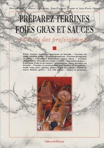 Préparez terrines foie, gras et sauces. A l'école des professionnels par Collectif