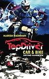 Topdriver Car & Bike Driving Handbook: Drive Safe - Drive Smart