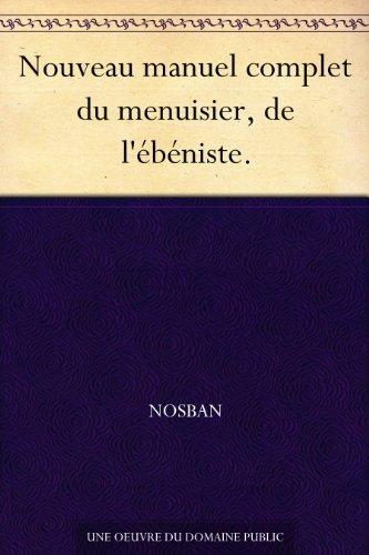 Couverture du livre Nouveau manuel complet du menuisier, de l'ébéniste.