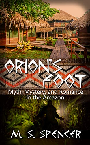 Orion's Foot: Myth, Mystery, and Romance in the Amazon (English Edition)