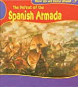 How Do We Know About? Defeat of Spanish Armada Hardback